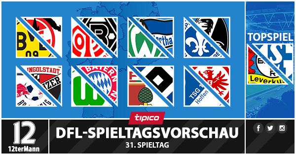 Dfl Spieltagsvorschau Powered By Tipico 31 Spieltag 12termann