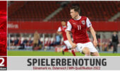 Spielerbenotung: Österreich verliert gegen souveräne Dänen